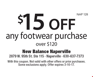 $15 OFF any footwear purchase over $120. With this coupon. Not valid with other offers or prior purchases. Some exclusions apply. Offer expires 3-10-17.