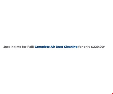 Complete Air Duct Cleaning for only $229