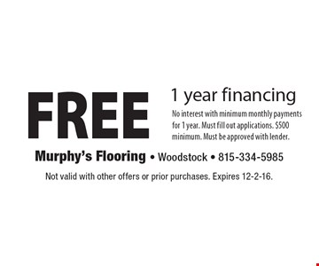 FREE 1 year financing. Not valid with other offers or prior purchases. Expires 12-2-16.
