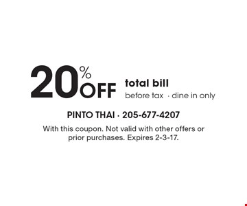 20% off total bill. Before tax- dine in only. With this coupon. Not valid with other offers or prior purchases. Expires 2-3-17.