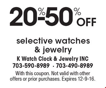 20%-50% Off selective watches & jewelry. With this coupon. Not valid with other offers or prior purchases. Expires 12-9-16.