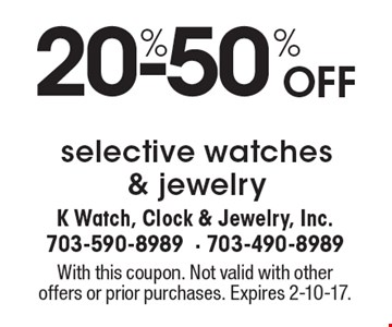 20%-50% Off selective watches & jewelry. With this coupon. Not valid with other offers or prior purchases. Expires 2-10-17.