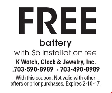 FREE battery with $5 installation fee. With this coupon. Not valid with other offers or prior purchases. Expires 2-10-17.