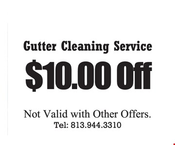 $10 off gutter cleaning service. Not valid with other offers.