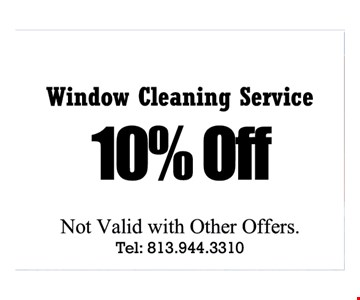 $10 off Window Cleaning Service. Not valid with other offers.