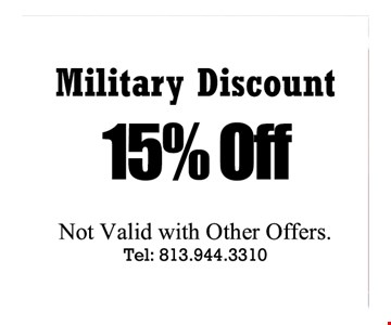Military Dicount 15% off. Not valid with other offers.