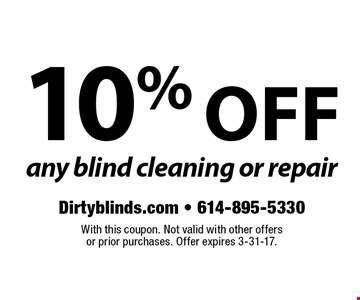 10% off any blind cleaning or repair. With this coupon. Not valid with other offers or prior purchases. Offer expires 3-31-17.