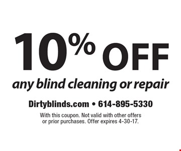 10% off any blind cleaning or repair. With this coupon. Not valid with other offersor prior purchases. Offer expires 4-30-17.