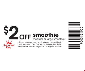 $2 Off smoothie. Medium or large smoothie. Some restrictions may apply. Cannot be combined with any other offer. One per person per visit. Valid only at Park Towne Village location. Expires 5/15/17.