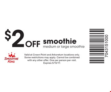 $2 Off smoothie, medium or large smoothie. Valid at Crown Point and Arboretum locations only. Some restrictions may apply. Cannot be combined with any other offer. One per person per visit. Expires 5/15/17.