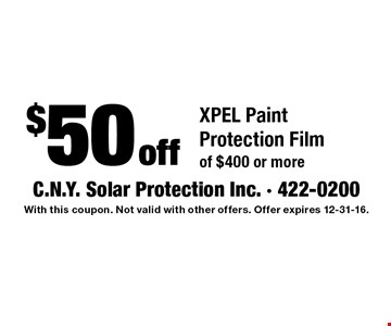 $50 off XPEL Paint Protection Film Package of $400 or more. With this coupon. Not valid with other offers. Offer expires 12-31-16.