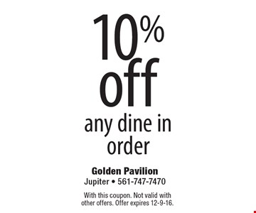 10% off any dine in order. With this coupon. Not valid with other offers. Offer expires 12-9-16.