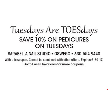 Tuesdays Are TOESdays. Save 10% on pedicures. on Tuesdays. With this coupon. Cannot be combined with other offers. Expires 6-30-17.Go to LocalFlavor.com for more coupons.