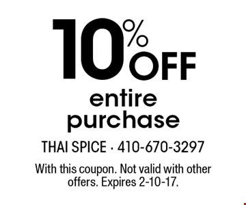 10% Off entire purchase. With this coupon. Not valid with other offers. Expires 2-10-17.