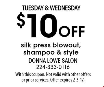 Tuesday & Wednesday $10 Off silk press blowout, shampoo & style. With this coupon. Not valid with other offers or prior services. Offer expires 2-3-17.