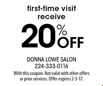 20% Off first-time visit receive. With this coupon. Not valid with other offers or prior services. Offer expires 2-3-17.