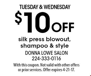 Tuesday & Wednesday $10 Off silk press blowout, shampoo & style. With this coupon. Not valid with other offers or prior services. Offer expires 4-21-17.