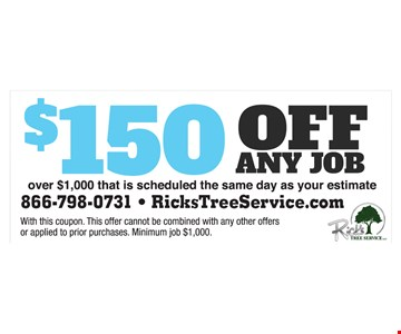 $150 off any job over $1000 that is scheduled the same day as your estimate. With this coupon. This offer cannot be combined with any other offers or applied to prior purchases. Minimum job $1000.