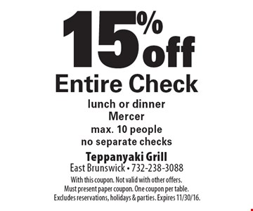 15% off Entire Check. Lunch or dinner Mercer max. 10 people no separate checks. With this coupon. Not valid with other offers. Must present paper coupon. One coupon per table.Excludes reservations, holidays & parties. Expires 11/30/16.