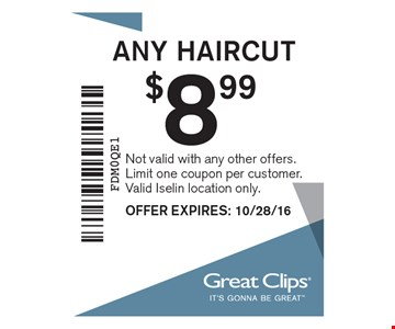 $8.99 any haircut. Not valid with any other offers. Limit one coupon per customer. Valid Iselin location only. Offer expires 10/28/16.