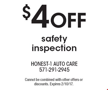 $4 OFF safety inspection. Cannot be combined with other offers or discounts. Expires 2/10/17.