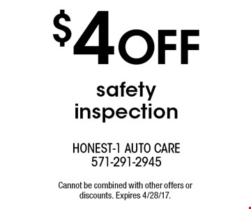 $4 OFF safety inspection. Cannot be combined with other offers or discounts. Expires 4/28/17.