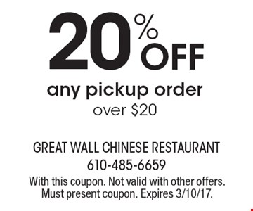 20% Off any pickup order over $20. With this coupon. Not valid with other offers. Must present coupon. Expires 3/10/17.