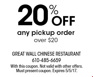 20% Off any pickup order over $20. With this coupon. Not valid with other offers. Must present coupon. Expires 5/5/17.