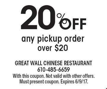 20% Off any pickup order over $20. With this coupon. Not valid with other offers. Must present coupon. Expires 6/9/17.
