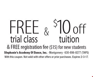 $10 off tuition & Free registration fee ($15) for new students & Free trial class. With this coupon. Not valid with other offers or prior purchases. Expires 2-3-17.