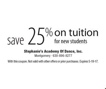 Save 25% on tuition for new students. With this coupon. Not valid with other offers or prior purchases. Expires 5-19-17.