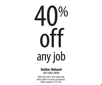 40% off any job. With this offer. Not valid with other offers or prior purchases. Offer expires 11/11/16.