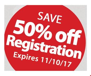 50% Off Registration. Expires 11/10/17.