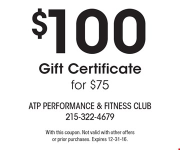 $100 Gift Certificate for $75. With this coupon. Not valid with other offers or prior purchases. Expires 12-31-16.