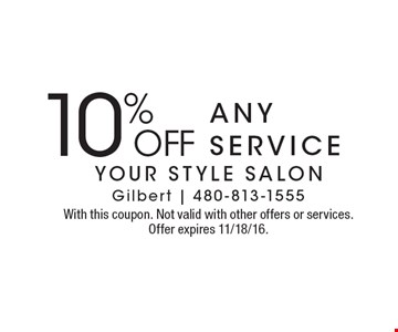 10% off any service. With this coupon. Not valid with other offers or services. Offer expires 11/18/16.