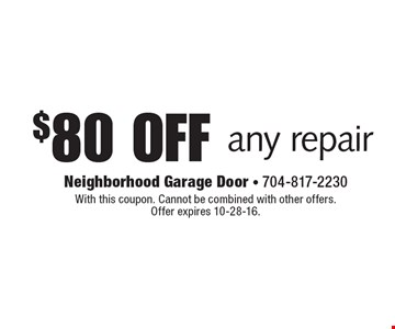 $80 off any repair. With this coupon. Cannot be combined with other offers. Offer expires 10-28-16.