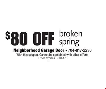 $80 off brokenspring. With this coupon. Cannot be combined with other offers. Offer expires 3-10-17.