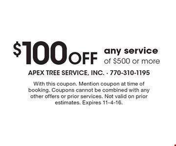 $100 off any service of $500 or more. With this coupon. Mention coupon at time of booking. Coupons cannot be combined with any other offers or prior services. Not valid on prior estimates. Expires 11-4-16.