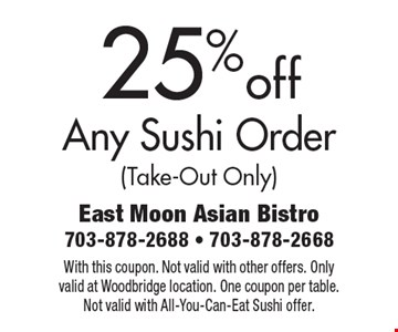 25%off Any Sushi Order (Take-Out Only). With this coupon. Not valid with other offers. Only valid at Woodbridge location. One coupon per table. Not valid with All-You-Can-Eat Sushi offer.