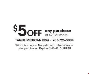 $5 Off any purchase of $20 or more. With this coupon. Not valid with other offers or prior purchases. Expires 2-10-17. CLIPPER