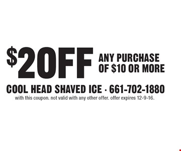 $2 OFF ANY PURCHASE OF $10 OR MORE. With this coupon. Not valid with any other offer. Offer expires 12-9-16.