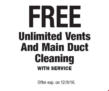 FREE Unlimited Vents And Main Duct Cleaning With Service. Offer exp. on 12/9/16.