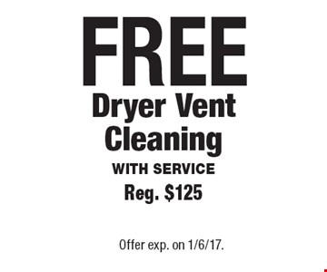 FREE Dryer Vent Cleaning. With Service. Reg. $125. Offer exp. on 1/6/17.