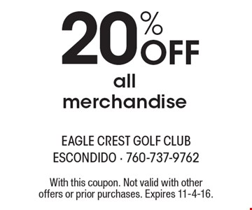 20% off all merchandise. With this coupon. Not valid with other offers or prior purchases. Expires 11-4-16.