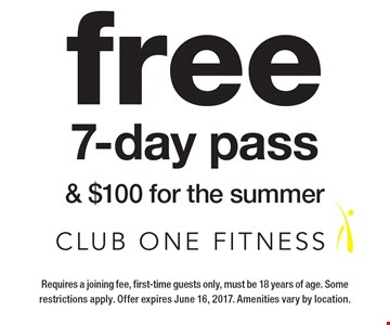 Free 7-Day Pass & $100 For The Summer. Requires a joining fee. First-time guests only. Must be 18 years of age. Some restrictions apply. Offer expires June 16, 2017. Amenities vary by location.