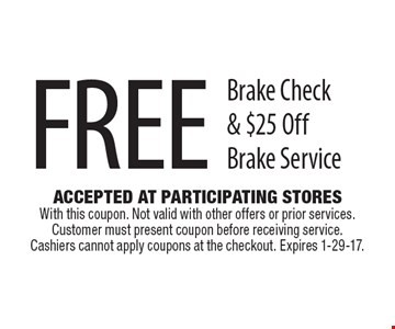 Free A/C Check Or $25 Off A/C Service. Accepted At Participating Stores With this coupon. Not valid with other offers or prior services. Customer must present coupon before receiving service. Cashiers cannot apply coupons at the checkout. Expires 1-29-17.