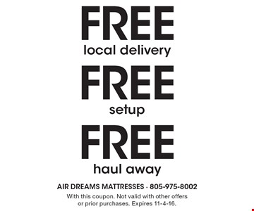 Free haul away. Free setup. Free local delivery. With this coupon. Not valid with other offers or prior purchases. Expires 11-4-16.
