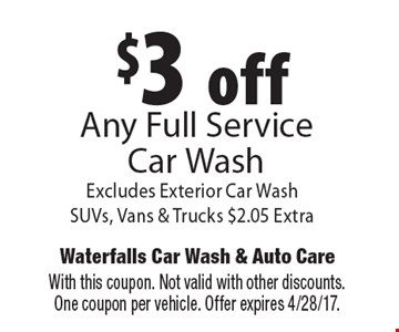 $3 off Any Full Service Car Wash Excludes Exterior Car WashSUVs, Vans & Trucks $2.05 Extra. With this coupon. Not valid with other discounts. One coupon per vehicle. Offer expires 4/28/17.