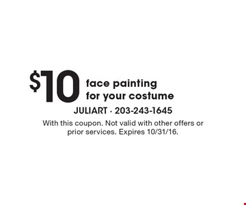 $10 face painting for your costume. With this coupon. Not valid with other offers or prior services. Expires 10/31/16.