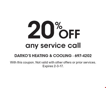 20% OFF any service call. With this coupon. Not valid with other offers or prior services. Expires 2-3-17.